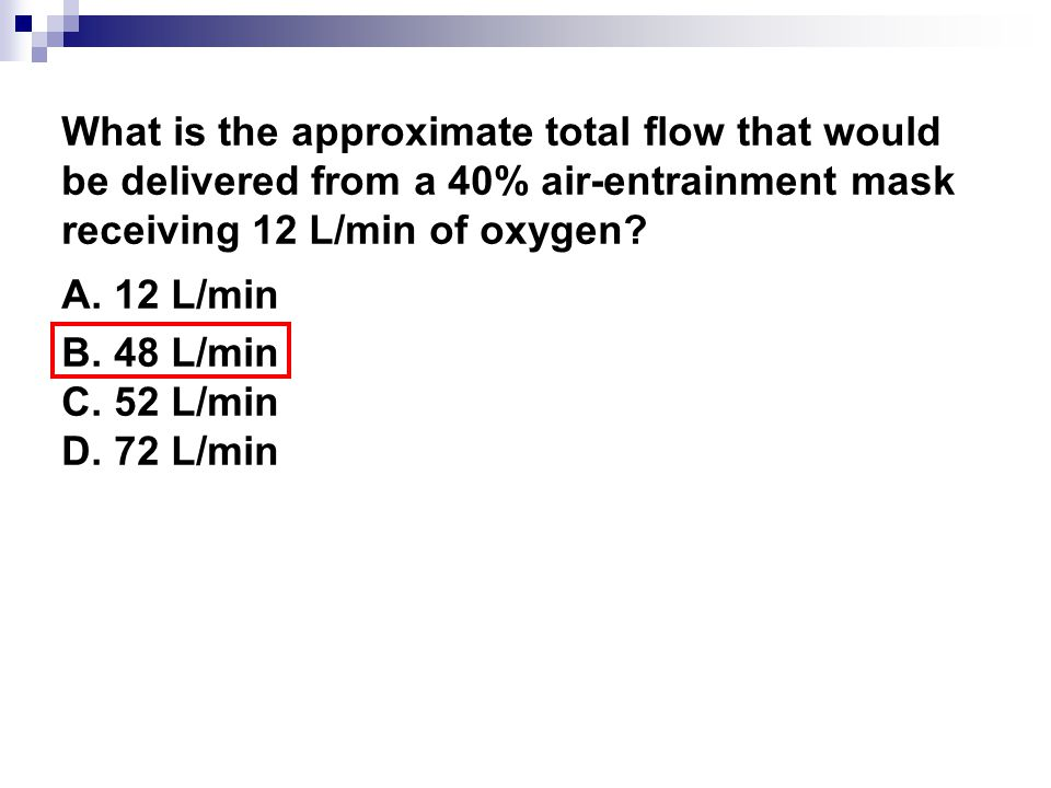 What is the approximate total flow that would be delivered from a 40% air-entrainment mask receiving 12 L/min of oxygen
