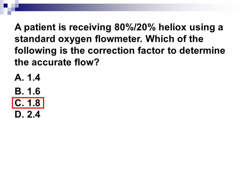 A patient is receiving 80%/20% heliox using a standard oxygen flowmeter. Which of the following is the correction factor to determine the accurate flow
