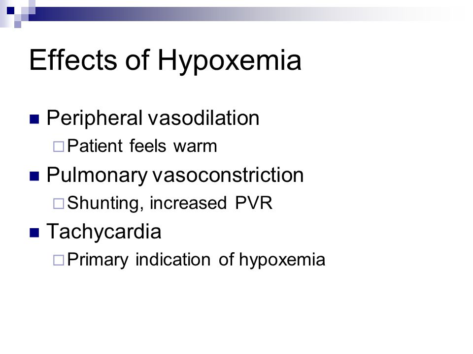 Effects of Hypoxemia Peripheral vasodilation