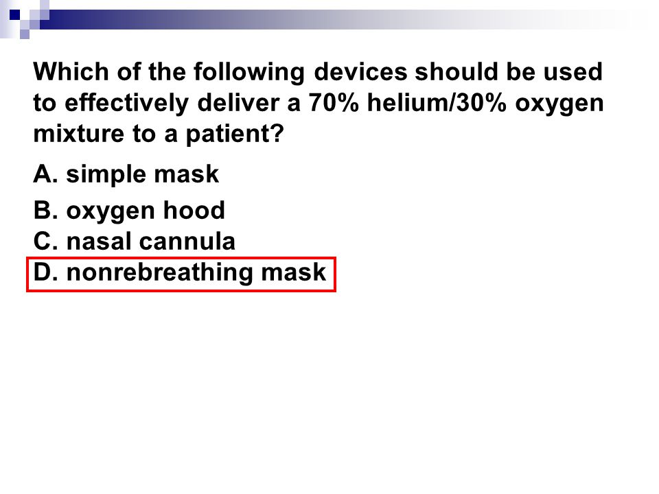 Which of the following devices should be used to effectively deliver a 70% helium/30% oxygen mixture to a patient