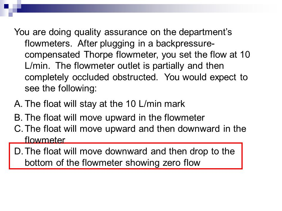 You are doing quality assurance on the department's flowmeters