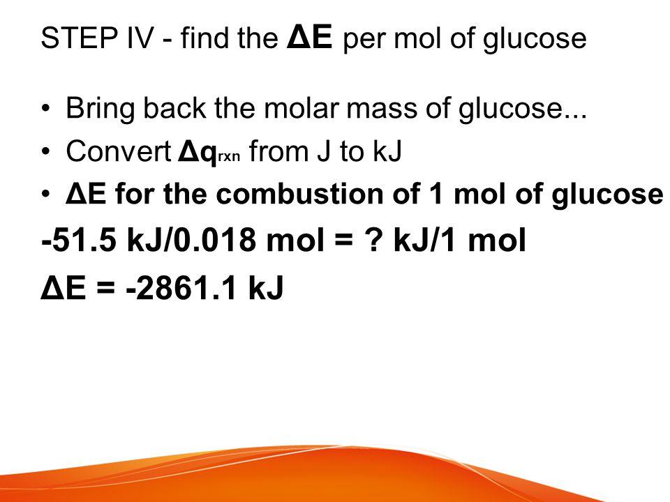 STEP IV - find the ΔE per mol of glucose