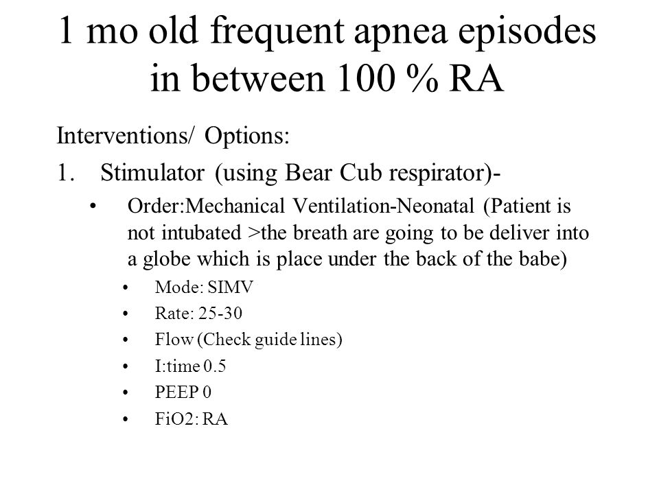 1 mo old frequent apnea episodes in between 100 % RA