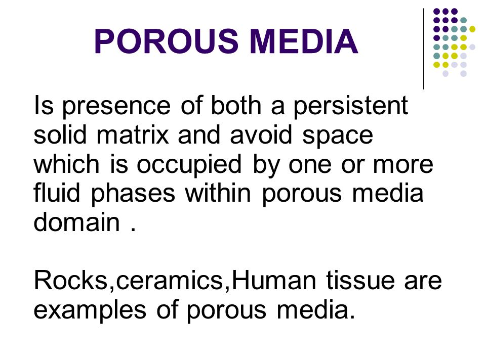 POROUS MEDIA Is presence of both a persistent