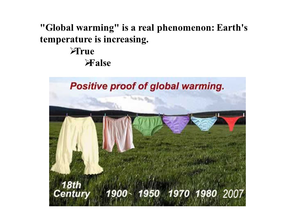 Global warming is a real phenomenon: Earth s temperature is increasing.