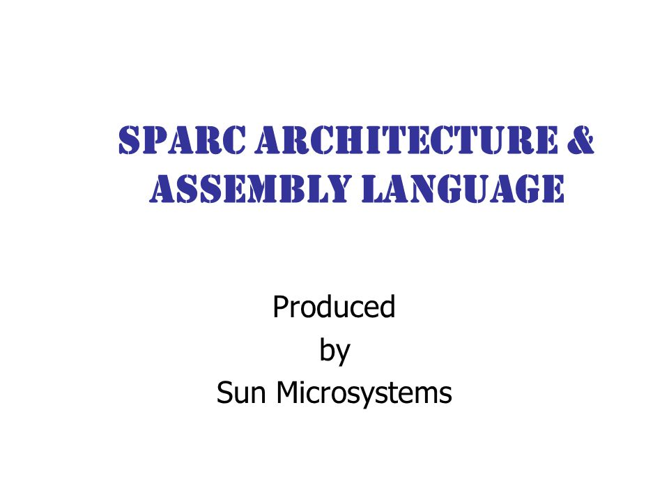SPARC Architecture & Assembly Language