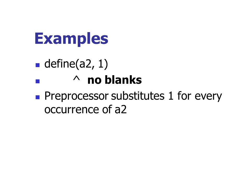 Examples define(a2, 1) ^ no blanks