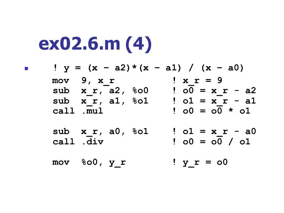 ex02.6.m (4) ! y = (x – a2)*(x – a1) / (x – a0)