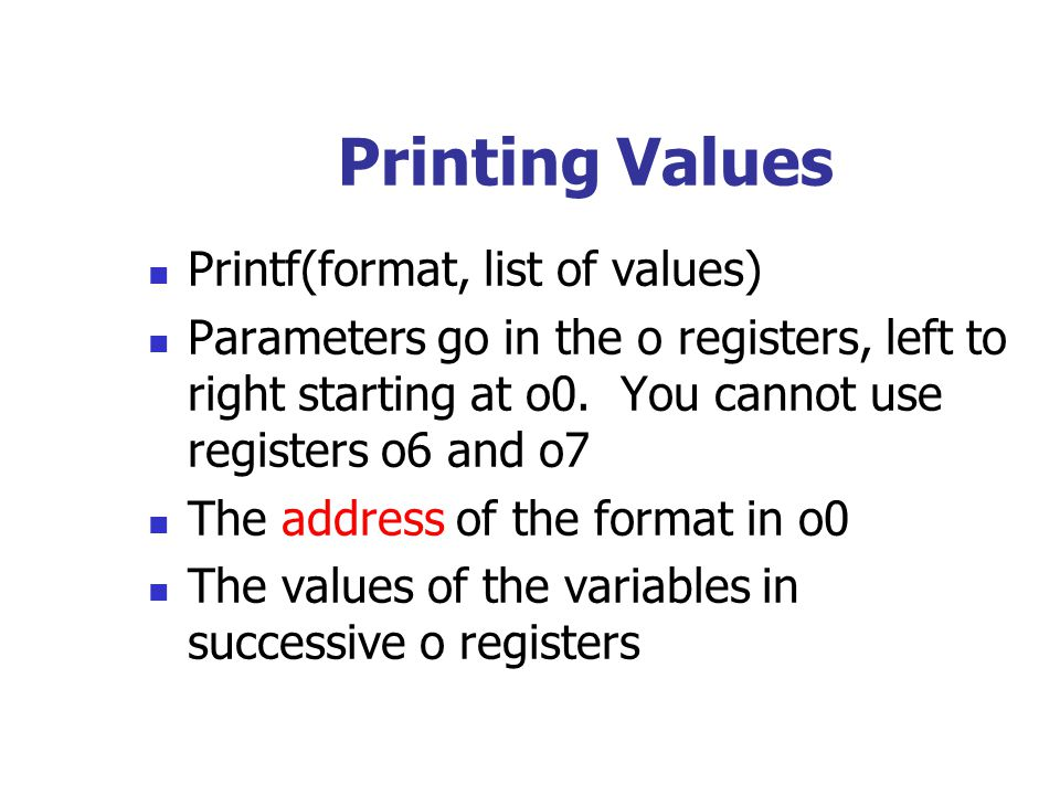 Printing Values Printf(format, list of values)