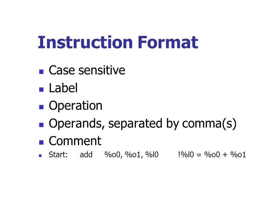 Instruction Format Case sensitive Label Operation