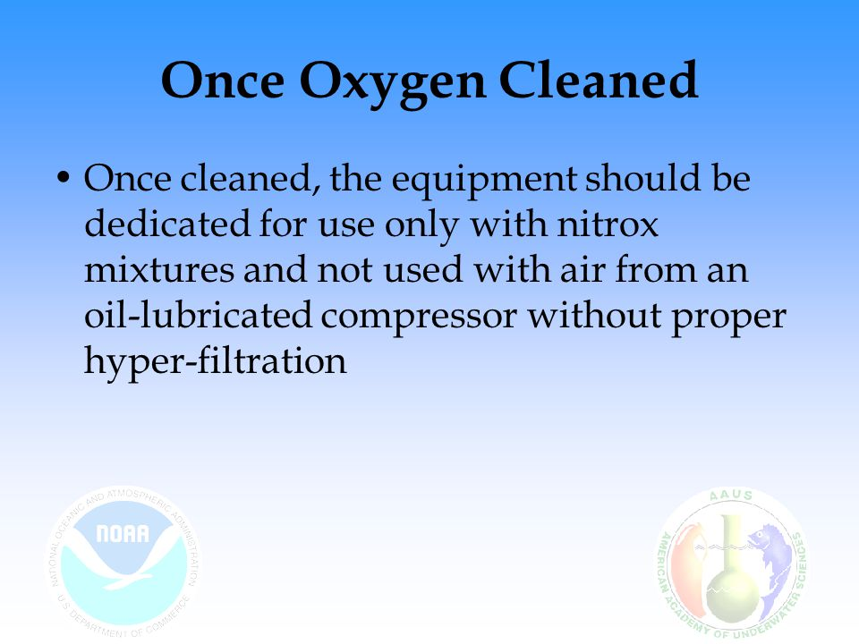 Once Oxygen Cleaned