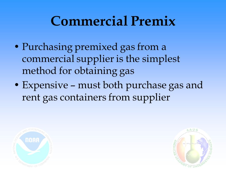 Commercial Premix Purchasing premixed gas from a commercial supplier is the simplest method for obtaining gas.