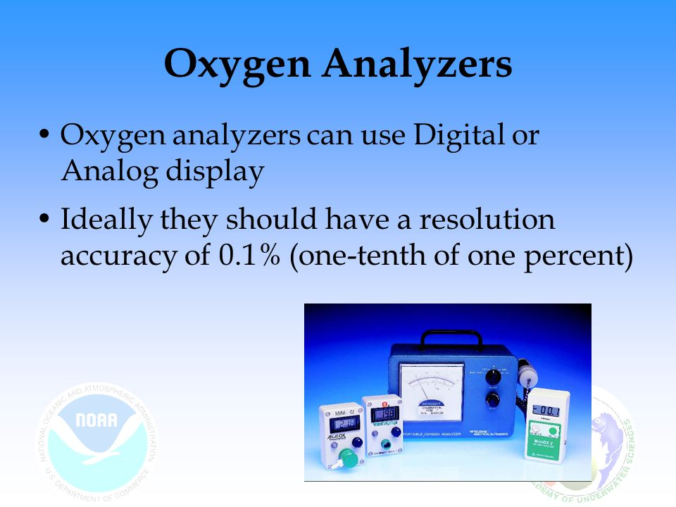 Oxygen Analyzers Oxygen analyzers can use Digital or Analog display