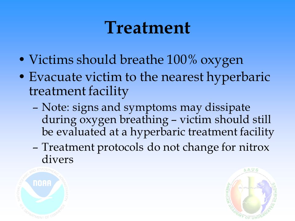 Treatment Victims should breathe 100% oxygen