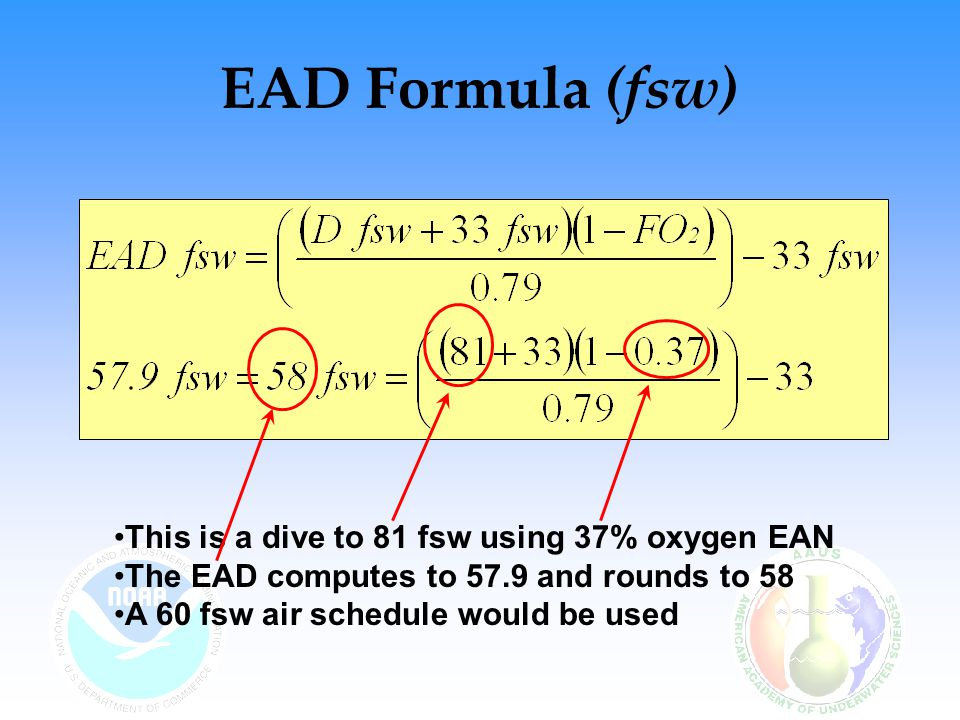 EAD Formula (fsw) This is a dive to 81 fsw using 37% oxygen EAN