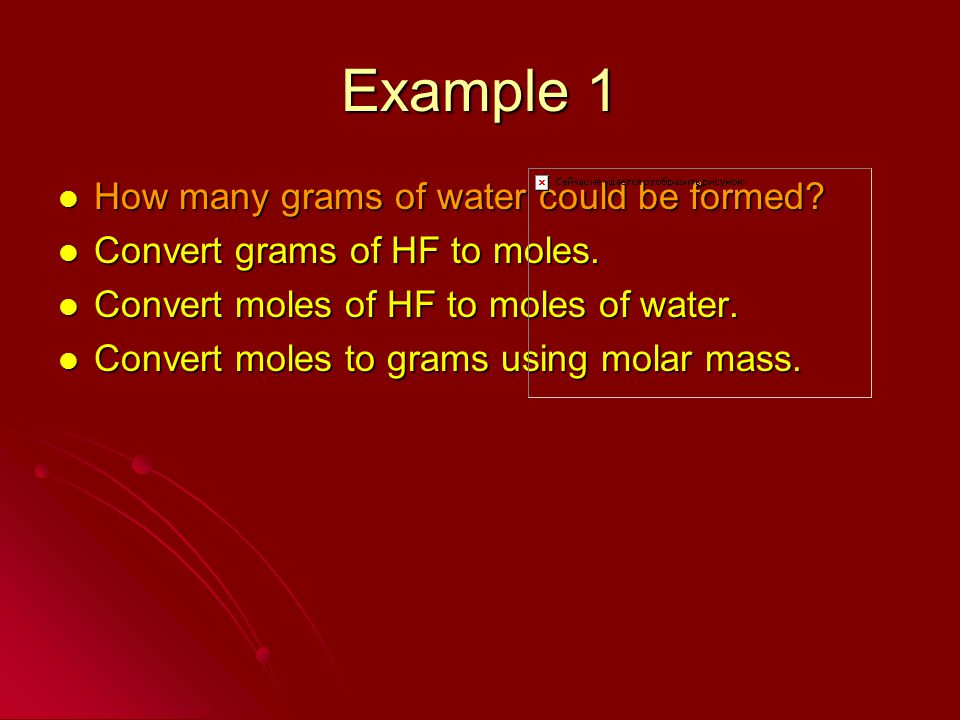 Example 1 How many grams of water could be formed