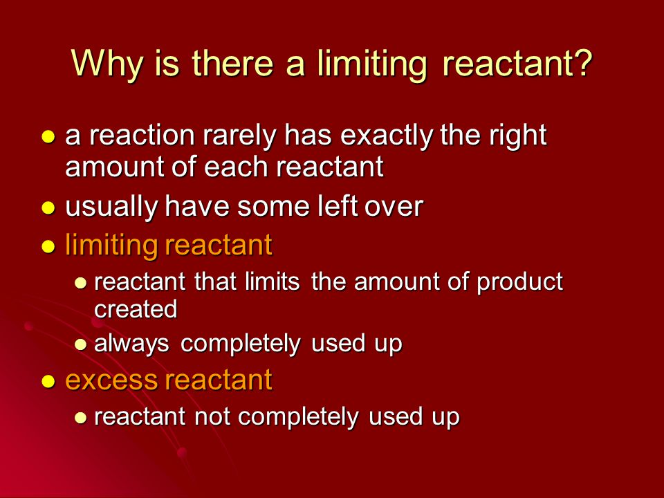 Why is there a limiting reactant