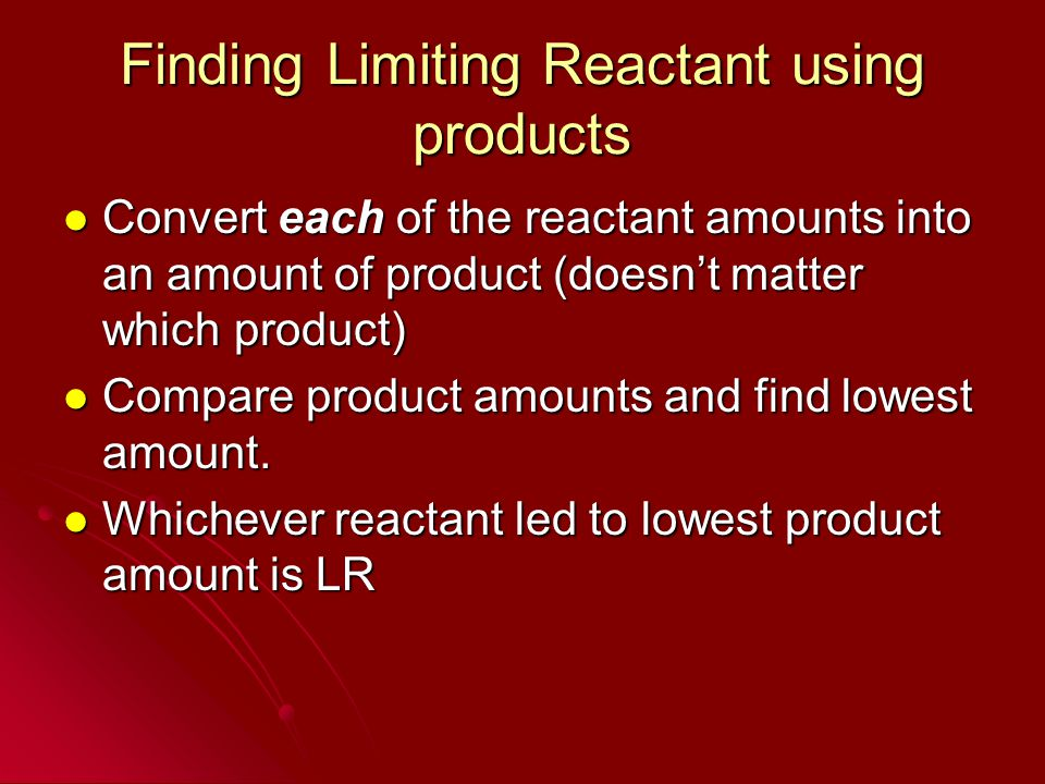 Finding Limiting Reactant using products