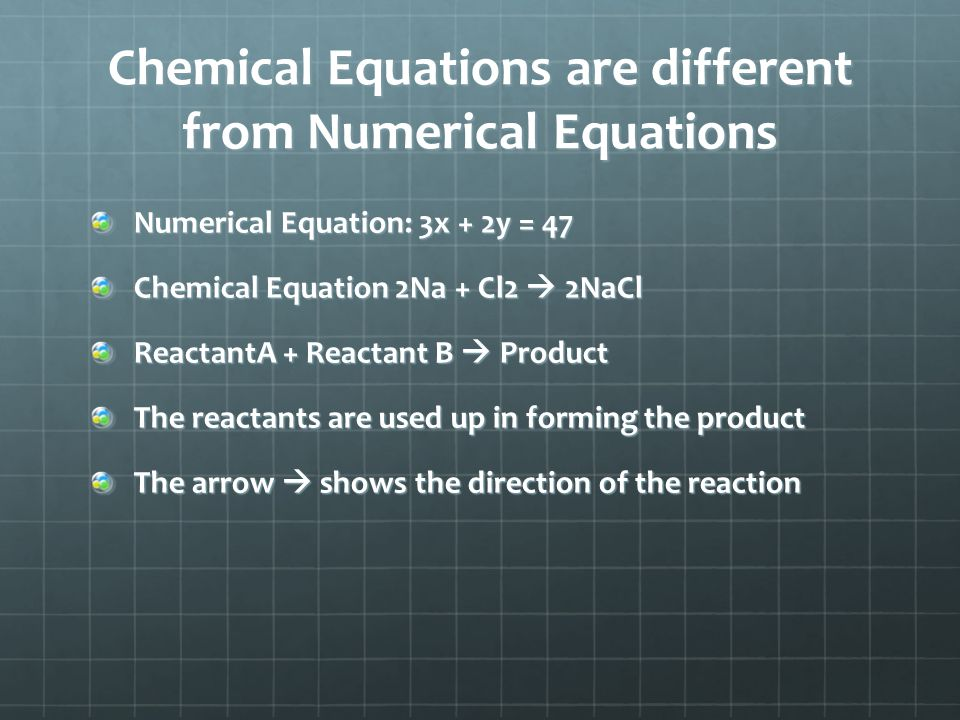 Chemical Equations are different from Numerical Equations