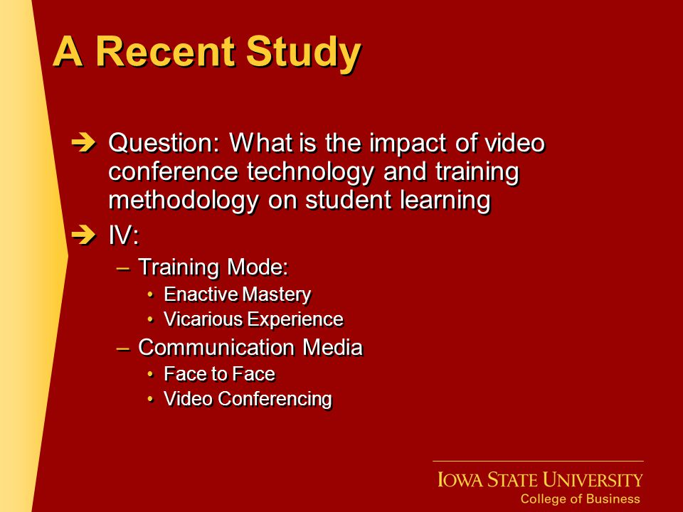 A Recent Study Question: What is the impact of video conference technology and training methodology on student learning.