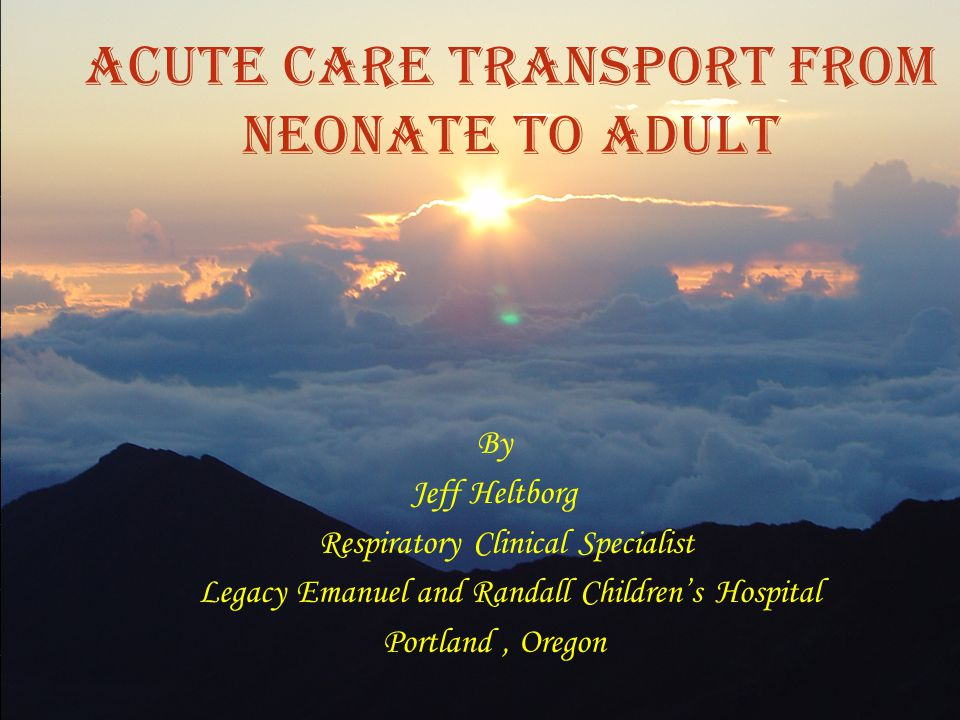 Acute Care Transport from Neonate to Adult