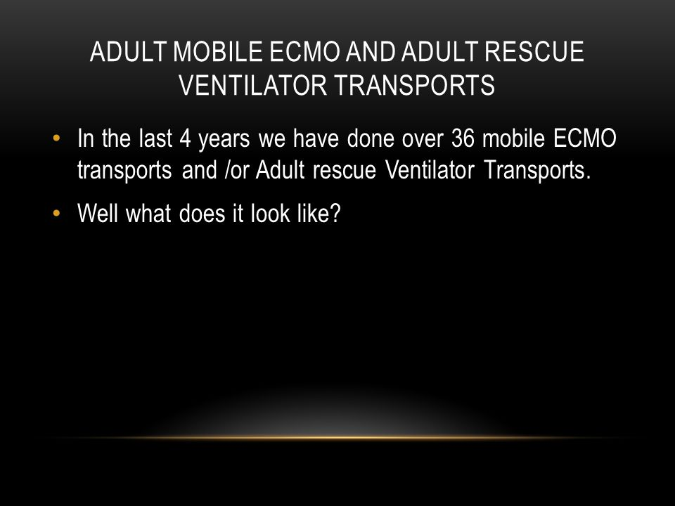 Adult Mobile Ecmo and adult Rescue Ventilator Transports