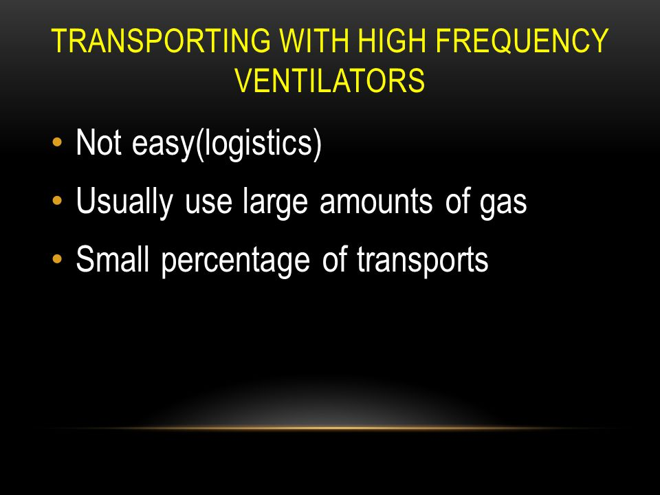 Transporting with high Frequency Ventilators