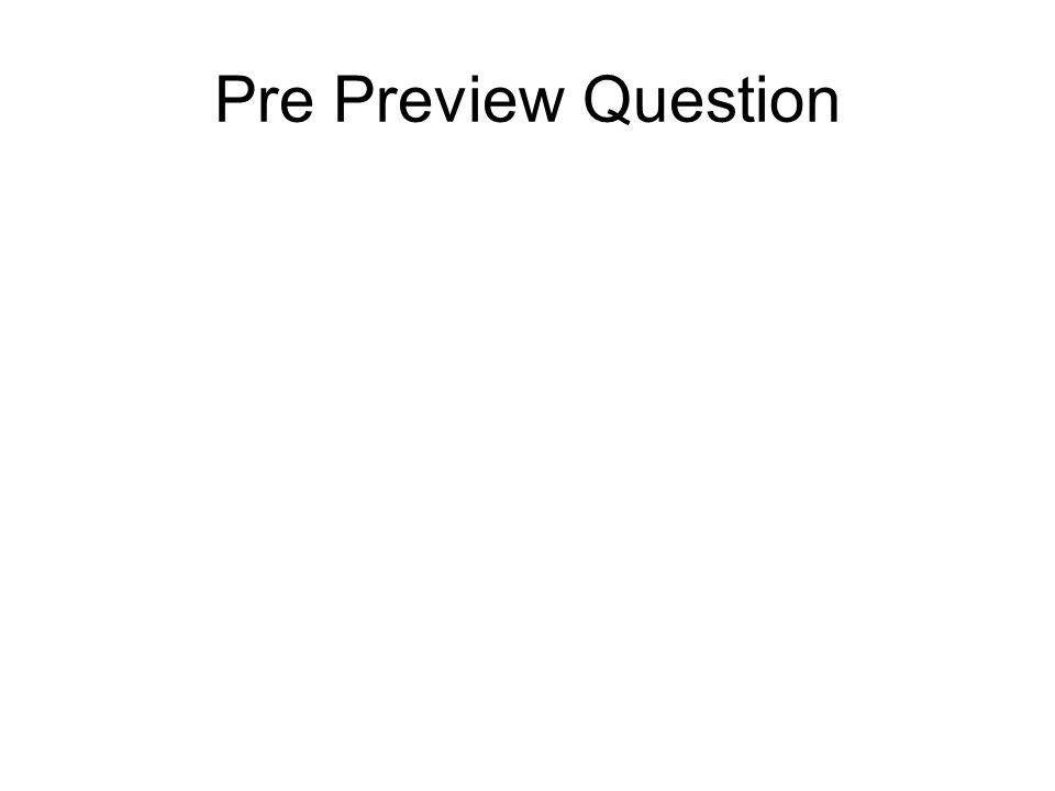 Pre Preview Question