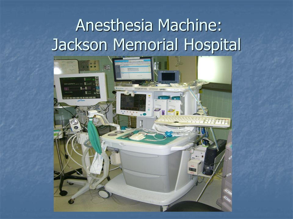Anesthesia Machine: Jackson Memorial Hospital