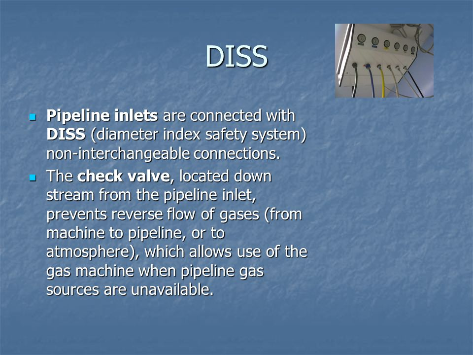 DISS Pipeline inlets are connected with DISS (diameter index safety system) non-interchangeable connections.