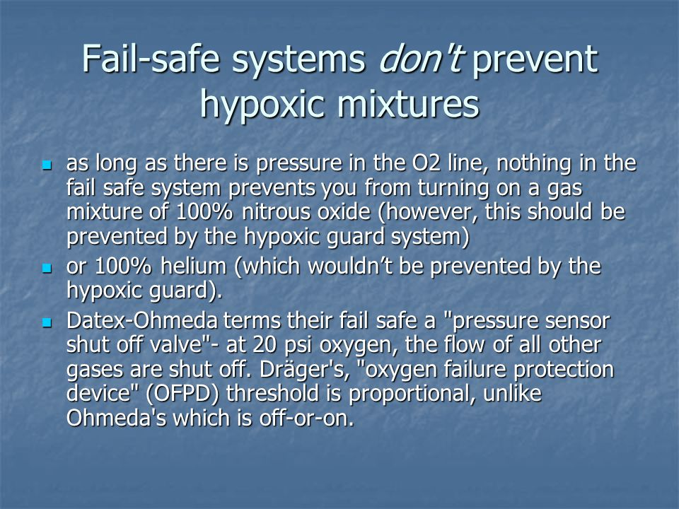 Fail-safe systems don t prevent hypoxic mixtures