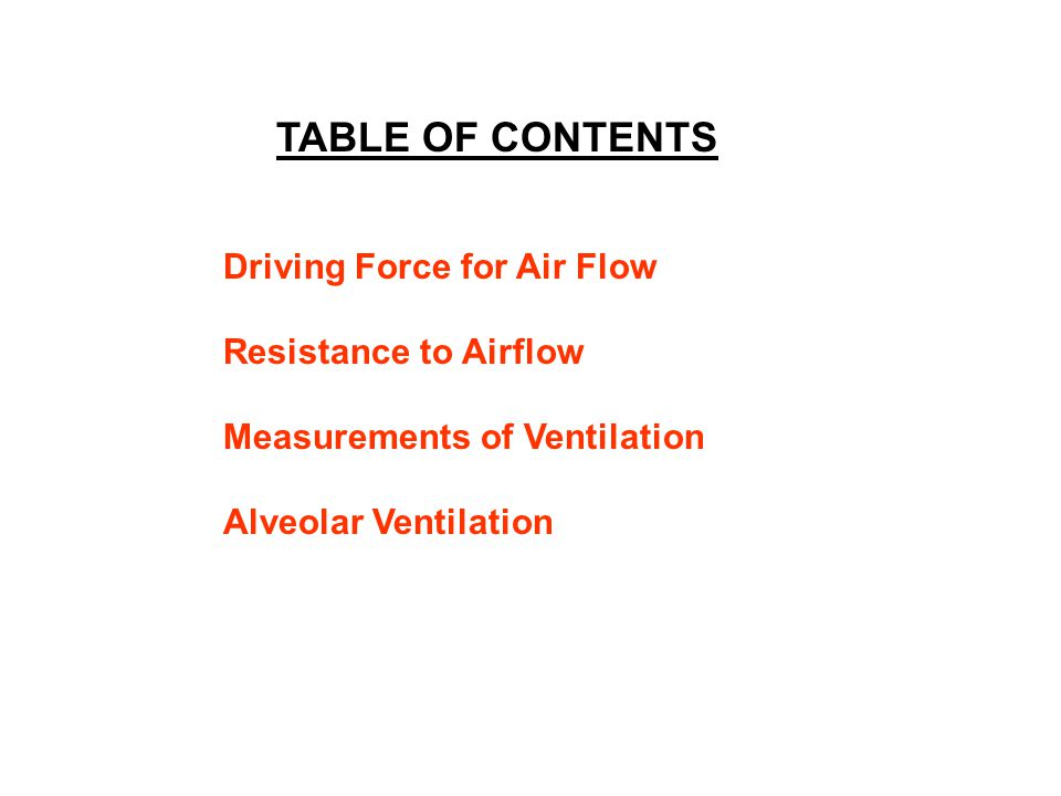 TABLE OF CONTENTS Driving Force for Air Flow Resistance to Airflow