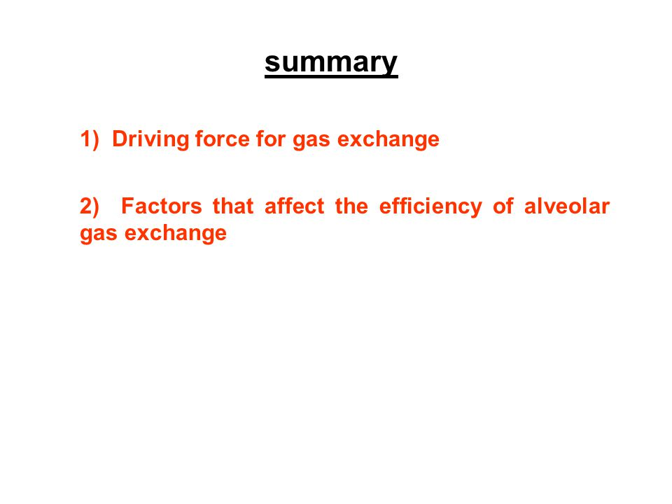 summary 1) Driving force for gas exchange