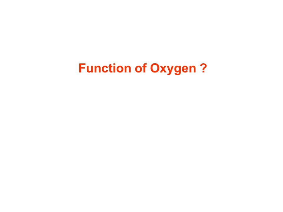 Function of Oxygen