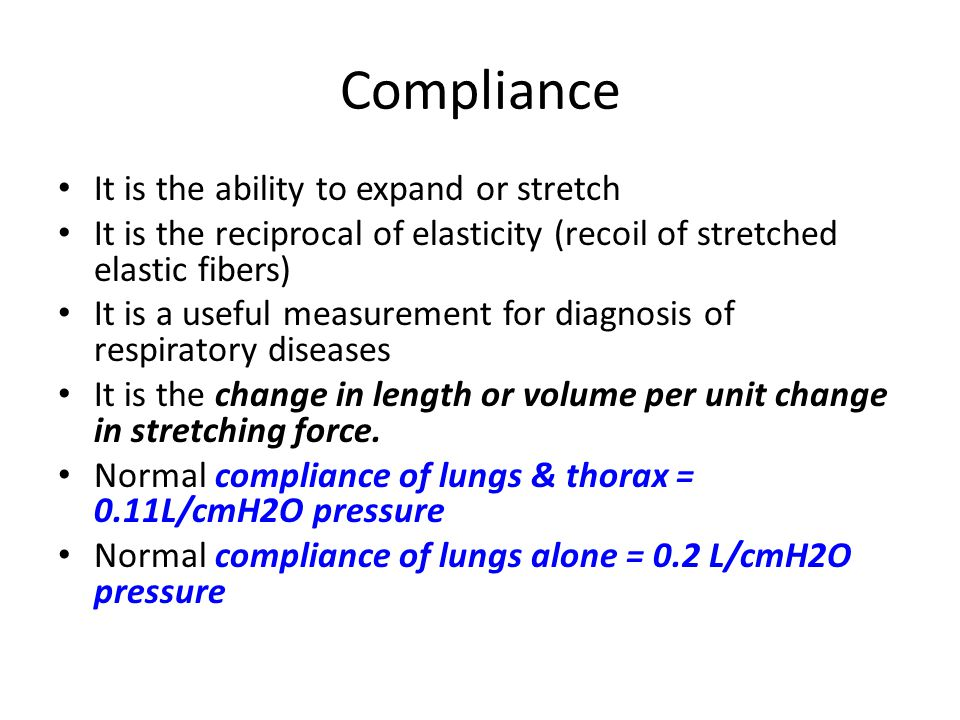 Compliance It is the ability to expand or stretch