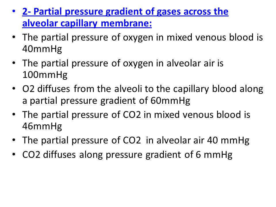2- Partial pressure gradient of gases across the alveolar capillary membrane: