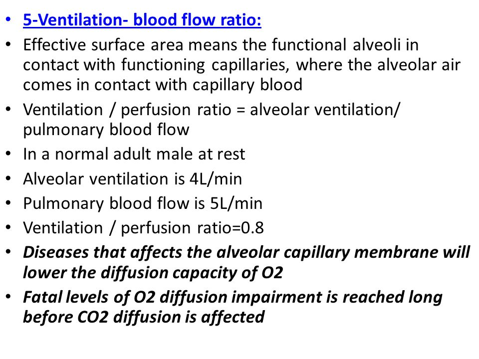 5-Ventilation- blood flow ratio:
