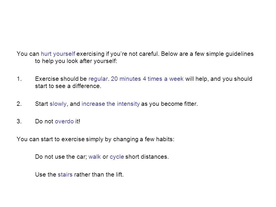 You can hurt yourself exercising if you're not careful