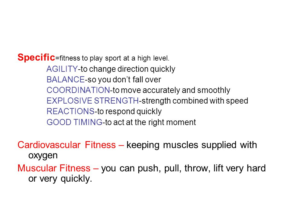 Specific=fitness to play sport at a high level.