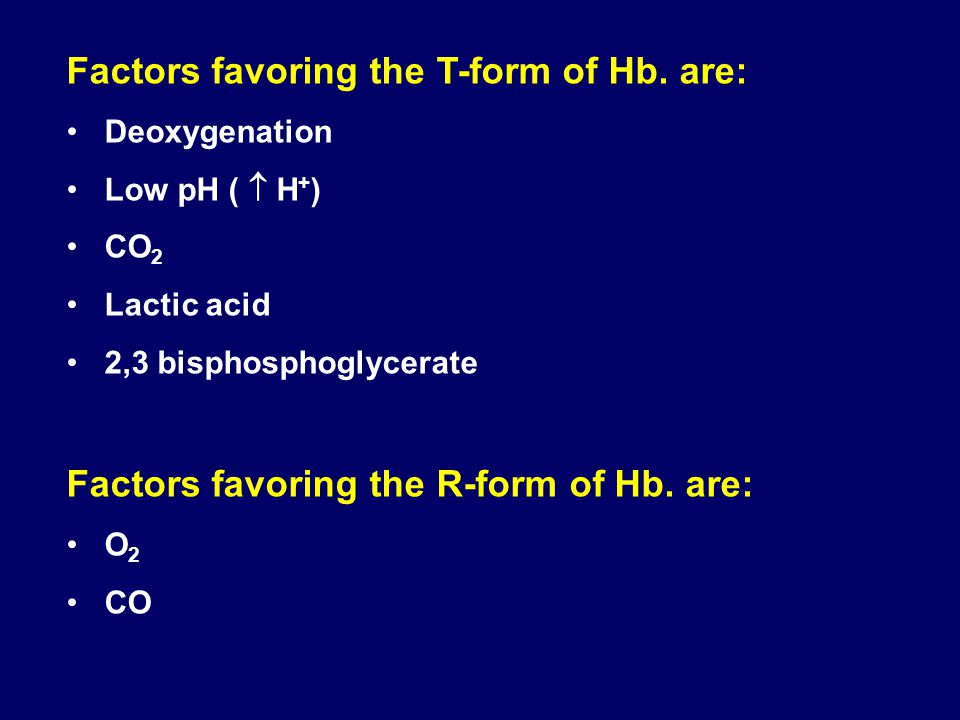Factors favoring the T-form of Hb. are: