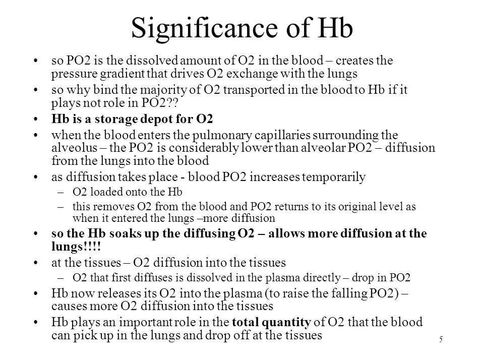 Significance of Hb so PO2 is the dissolved amount of O2 in the blood – creates the pressure gradient that drives O2 exchange with the lungs.