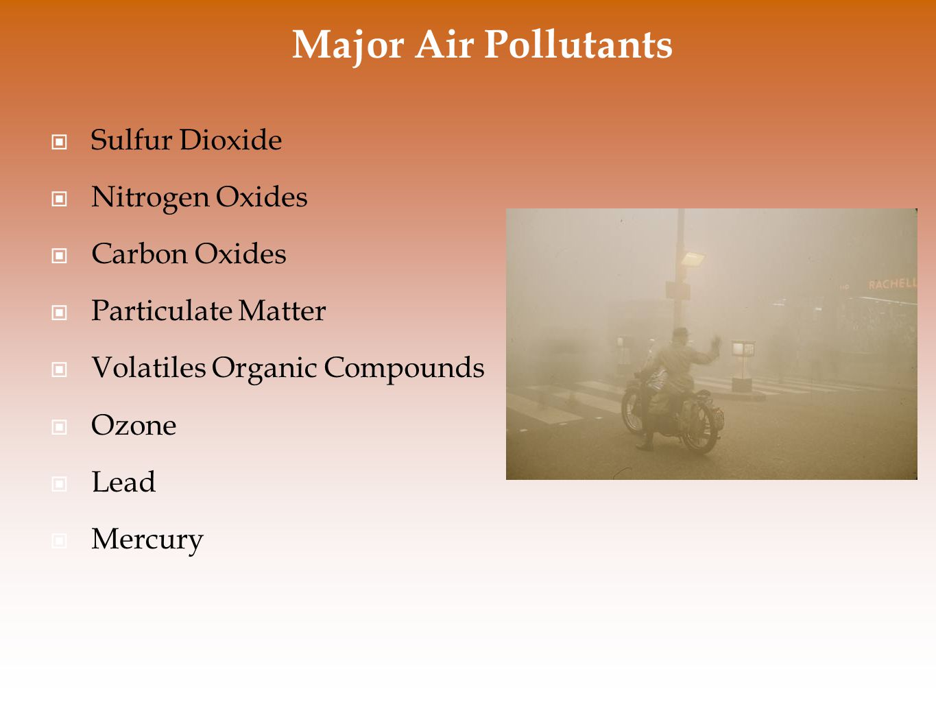 Major Air Pollutants Sulfur Dioxide Nitrogen Oxides Carbon Oxides