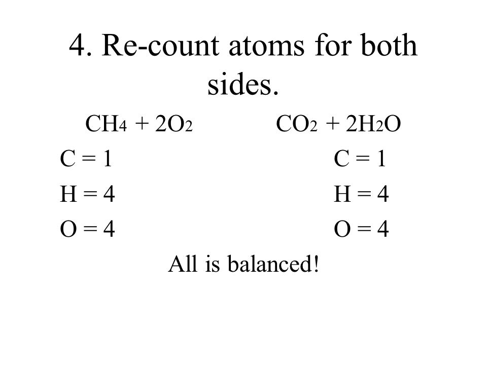 4. Re-count atoms for both sides.