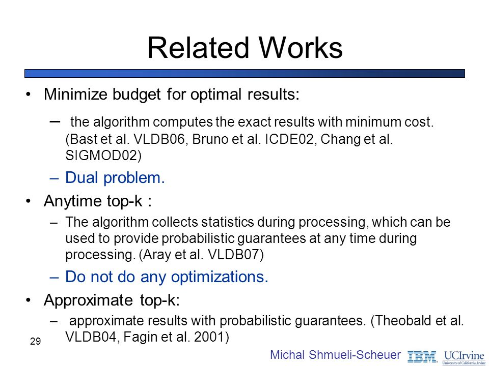 Related Works Minimize budget for optimal results: