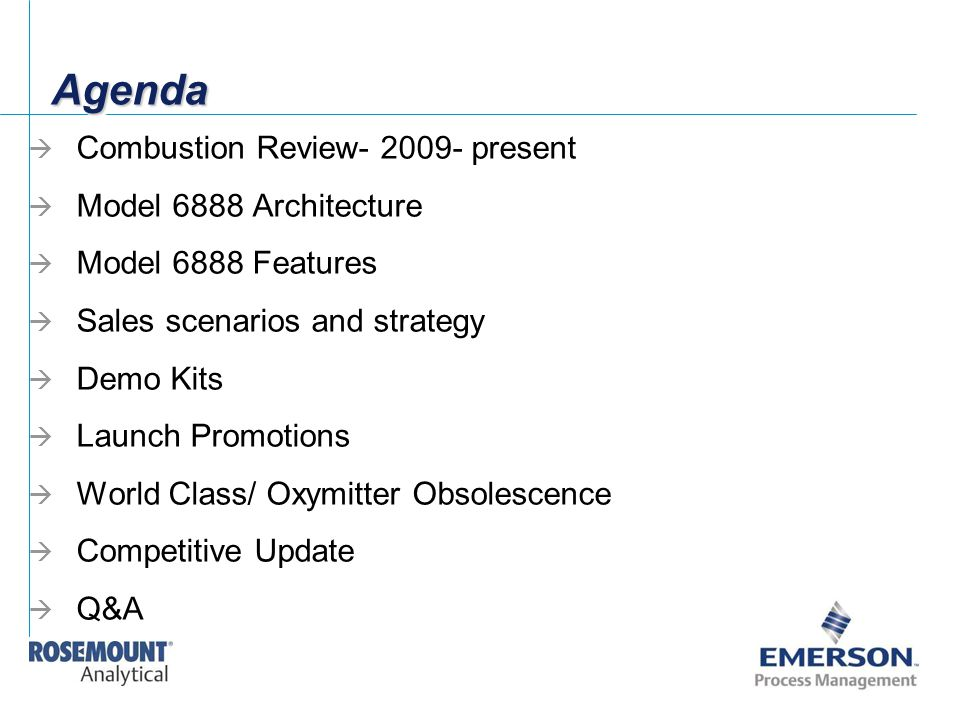 Agenda Combustion Review- 2009- present Model 6888 Architecture