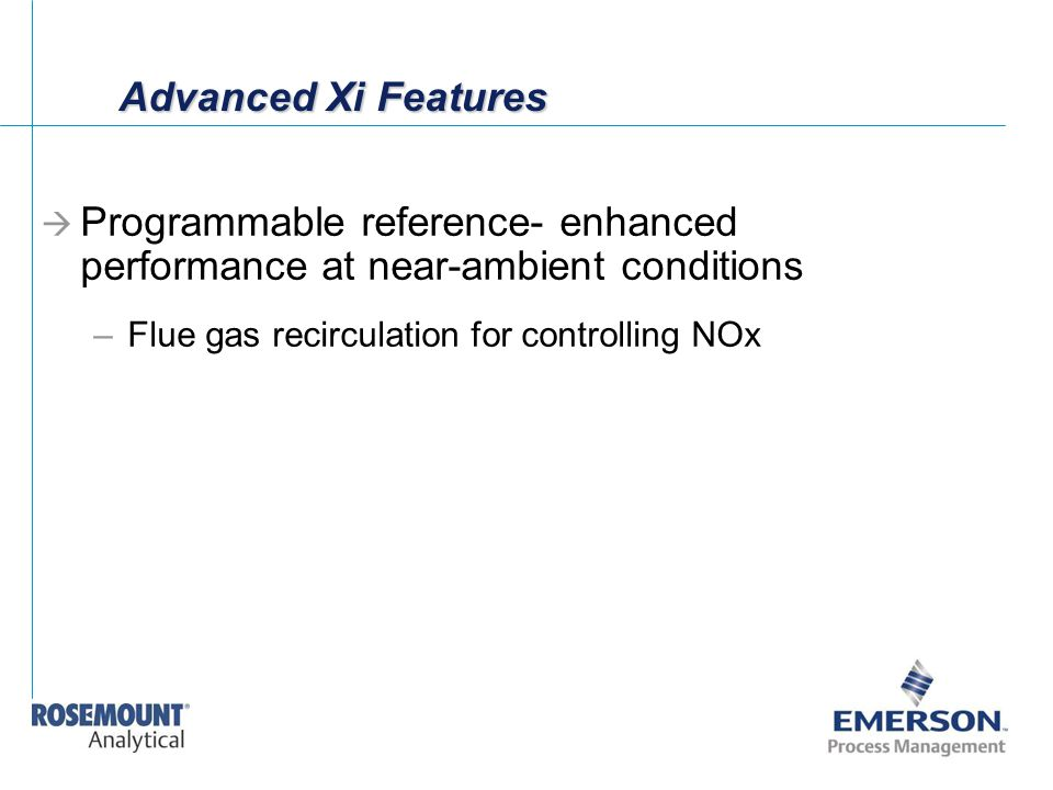 Advanced Xi Features Programmable reference- enhanced performance at near-ambient conditions.