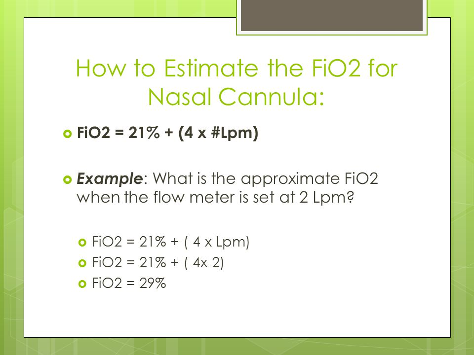 How to Estimate the FiO2 for Nasal Cannula: