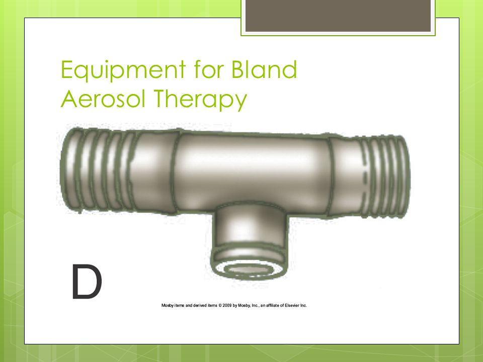 Equipment for Bland Aerosol Therapy