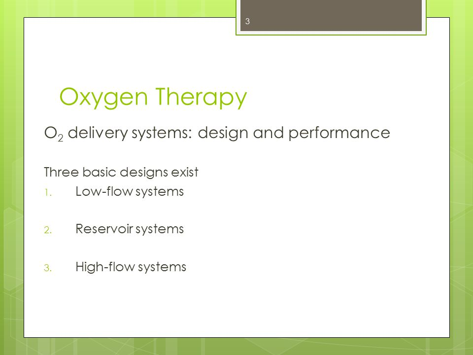 Oxygen Therapy O2 delivery systems: design and performance