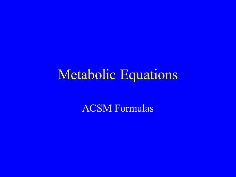 Metabolic Equations ACSM Formulas